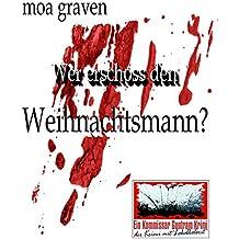 Wer erschoss den Weihnachtsmann? Der achte Fall für Kommissar Guntram: Ostfrieslandkrimi (Kommissar Guntram Krimi-Reihe 8)