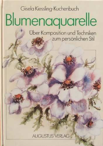 Blumenaquarelle. Über Komposition und Techniken zum persönlichen Stil