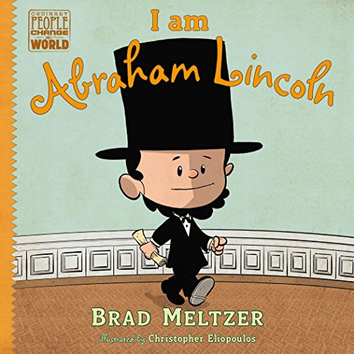 I am Abraham Lincoln (Ordinary People Change the World) (Picture Book Of Lincoln Abraham A)