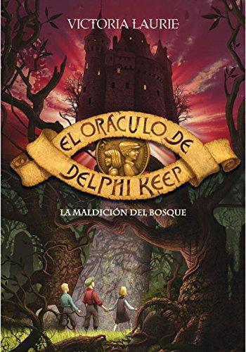 La maldición del bosque (El oráculo de Delphi Keep 2) (Serie Infinita)