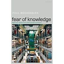 [(Fear of Knowledge: Against Relativism and Constructivism)] [Author: Paul Artin Boghossian] published on (April, 2006)