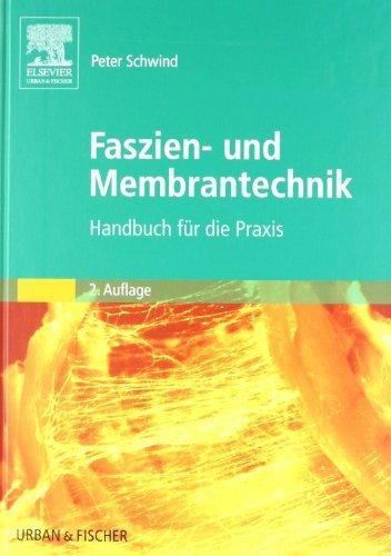 Faszien- und Membrantechnik: Handbuch für die Praxis by Peter Schwind (2009-07-13)