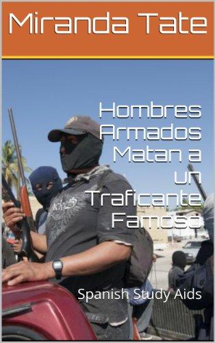 Hombres Armados Matan a un Traficante Famoso (Spanish Study Aids)