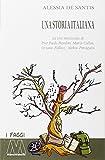 eBook Gratis da Scaricare Una storia italiana Le vite intrecciate di Pier Paolo Pasolini Maria Callas Oriana Fallaci Alekos Panagulis (PDF,EPUB,MOBI) Online Italiano