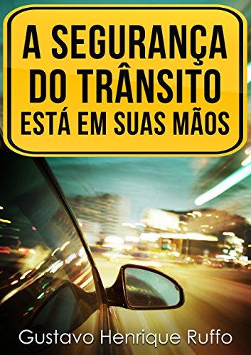 A segurança do trânsito está em suas mãos (Portuguese Edition) por Gustavo Henrique Ruffo