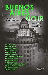 Buenos Aires Noir: Antología de cuentos policiales par Ernesto Mallo