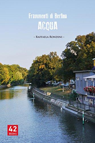 Frammenti di Berlino: Acqua (Italian Edition)