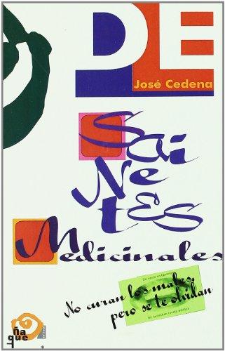 Sainetes medicinales - no curan los males, pero se te olvidan por Jose Cedena Sanchez