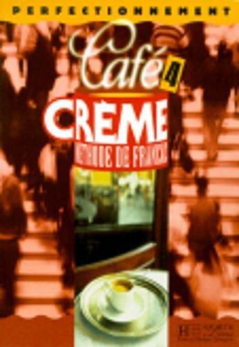 Café crème, niveau 4, livre de l'élève par Massacret, Mothe, Pons