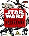 Star Wars - Encyclopédie des Star Fighters et autres véhicules par Wars