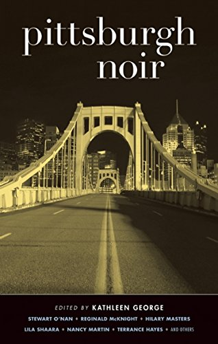 Pittsburgh Noir (Akashic Noir) (English Edition) - Mission Hills Collection
