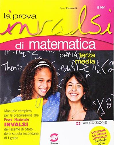 La prova INVALSI di matematica. Per la Scuola media