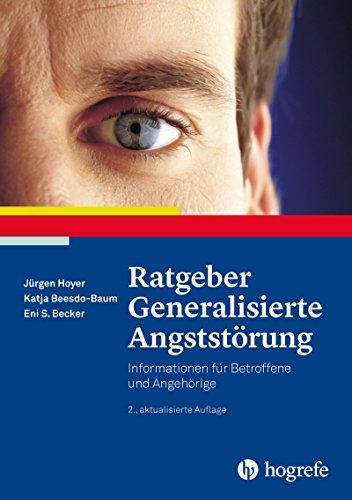 Ratgeber Generalisierte Angststörung (Ratgeber zur Reihe »Fortschritte der Psychotherapie«)