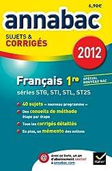Annales Annabac 2012 Français 1re STG STI STL SMS sujets et corrigés