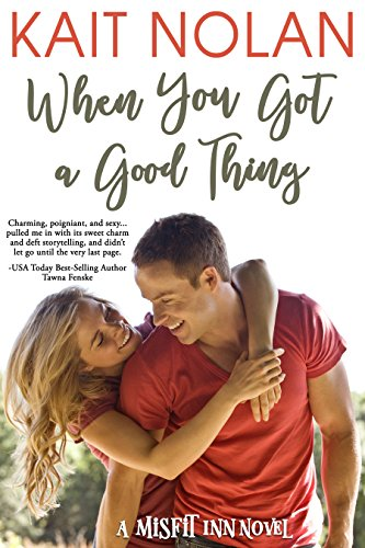 When You Got A Good Thing (The Misfit Inn Book 1) (English Edition) (Misfits 1 Series)