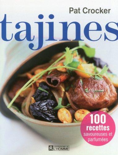 Tajines : 100 recettes savoureuses et parfumées