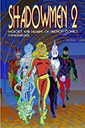 Shadowmen 2: Heroes and Villains of French Comics