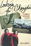 [(Looking for Chengdu : A Woman's Adventures in China)] [By (author) Hill Gates] published on (November, 1999)