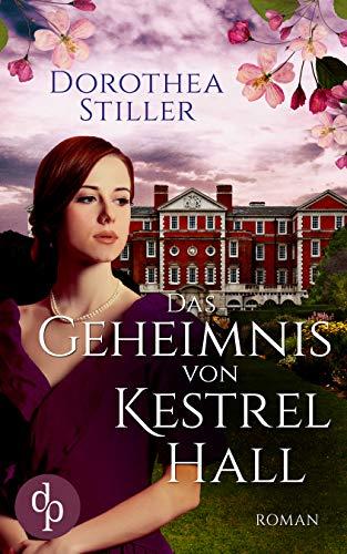 Das Geheimnis von Kestrel Hall (Historisch, Liebesroman)