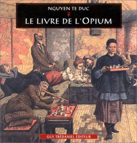 Le Livre de l'opium par Tê Duc Nguyen