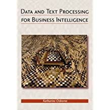 Data And Text Processing for Business Intelligence