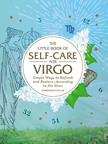 The Little Book of Self-Care for Virgo: Simple Ways to Refresh and Restore_According to the Stars (Astrology Self-Care)