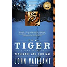 The Tiger: A True Story of Vengeance and Survival by John Vaillant (May 03,2011)