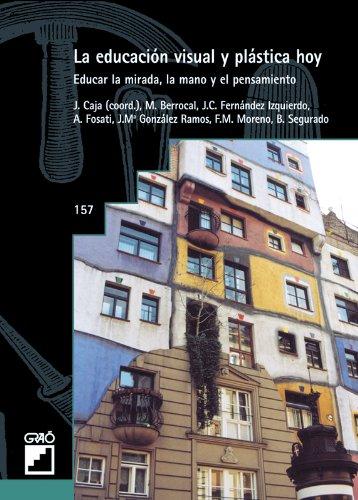 La Educación Visual Y Plástica Hoy: 157 (Grao - Castellano)
