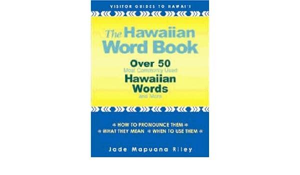 The Hawaiian Word Book: Over 50 Most Commonly Used Hawaiian