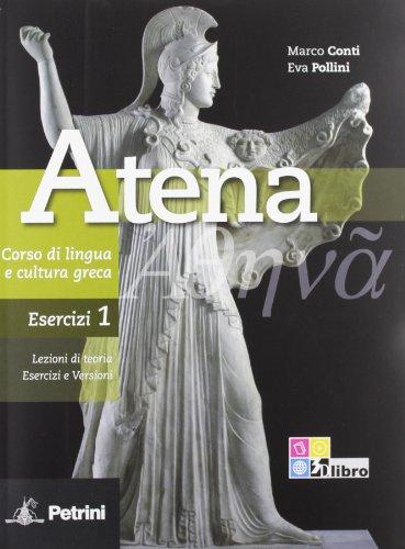 Atena. Corso di lingua e cultura greca. Esercizi. Con vocabolario. Per le Scuole superiori: ATENA ESERCIZI 1+VOC.