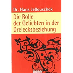 Die Rolle der Geliebten in der Dreiecksbeziehung by Hans Jellouschek(1905-06-30)