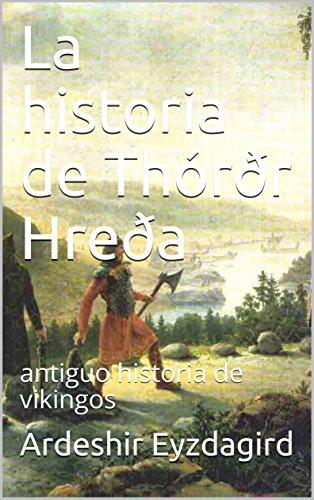 La historia de Thórðr Hreða: antiguo historia de vikingos por Ardeshir Eyzdagird