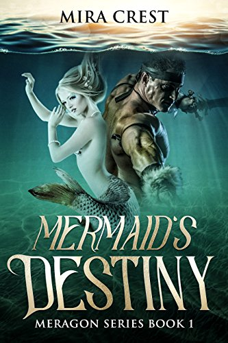 Mermaid's Destiny: An Epic Fantasy Action Adventure Series (Meragon Book 1) (English Edition) von [Crest, Mira]