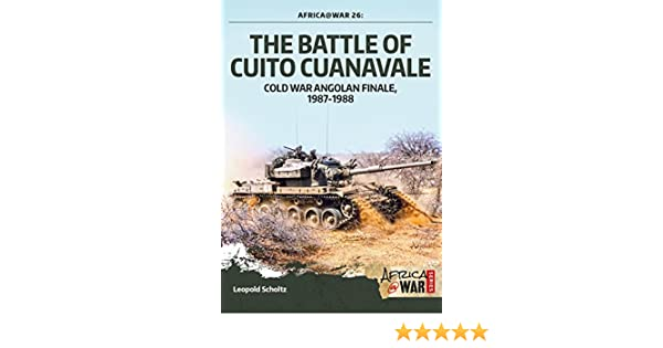 The battle of cuito cuanavale cold war angolan finale 1987 1988 the battle of cuito cuanavale cold war angolan finale 1987 1988 africa war ebook leopold scholz amazon kindle store fandeluxe Image collections