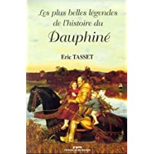 Les plus belles légendes de l'histoire du Dauphiné