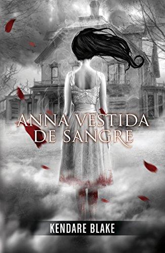 Descargar Libro Anna vestida de sangre (Anna vestida de sangre 1) de Kendare Blake