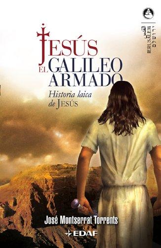 Jesús el galileo armado (Jerusalén) por JOSÉ MONTSERRAT TORRENTS