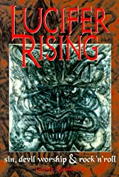 Lucifer Rising: A Book of Sin, Devil-Worship, and Rock'n'Roll