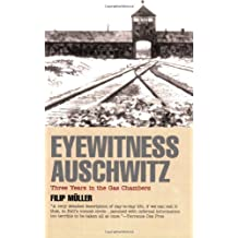 Eyewitness Auschwitz: Three Years in the Gas Chamber (Published in association with the United States Holocaust Memorial Museum)