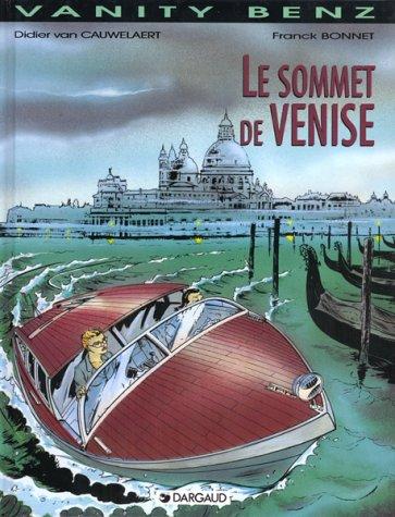 Vanity Benz, tome 3 : Le Sommet de Venise