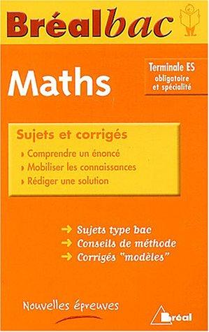 Une année de Mathématiques Tle ES : Sujets et corrigés
