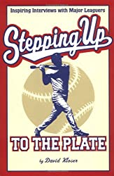 Stepping Up to the Plate: Inspiring Interviews with Major Leaguers
