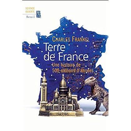 Terre de France. Une histoire de 500 millions d'années (Science ouverte)