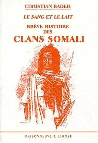 le-sang-et-le-lait-brve-histoire-des-clans-somali