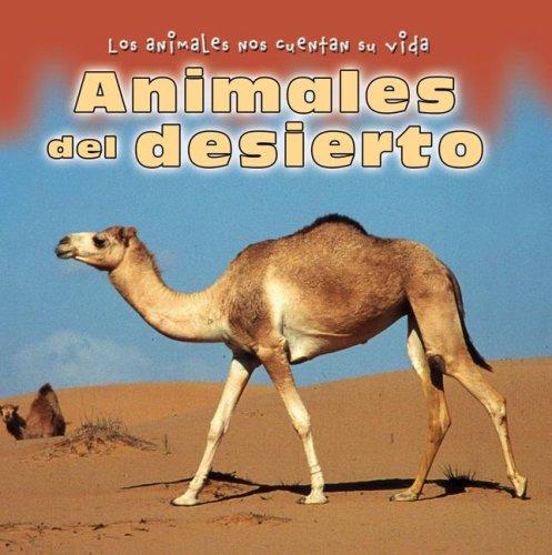 Animales Del Desierto (Los Animales Nos Cuentan Su Vida/ Animal Show and Tell) por Elisabeth de Lambilly-Bresson