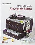 Secrets de boîtes : Cartonnage...