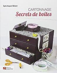 Secrets de boîtes : Cartonnage par Sophie Houpeurt-Mollaret