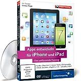 Apps entwickeln für iPhone und iPad - Das umfassende Training
