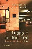 Transit in den Tod: Kriminalität in der Stasi - Klaus Behling