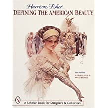 Harrison Fisher: Defining the American Beauty : With Price Guide